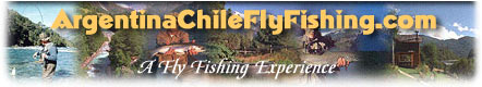 Argentina Chile Fly Fishing – Reports, Lodges